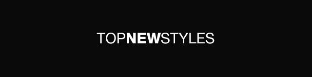 Headline - Top New Styles